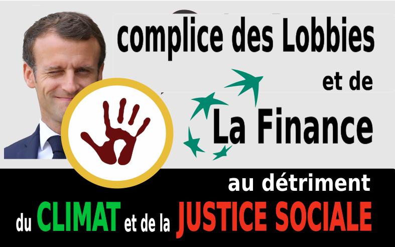 E. MACRON Complice des lobbies et de la Finance... au détriment du CLIMAT et de la JUSTICE SOCIALE